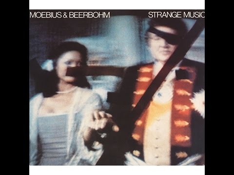 Moebius & Beerbohm - Strange Music (Bureau B) [Full Album]