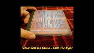 Future Beat Feat Ian Carma - Faith The Night (Extended Mix)