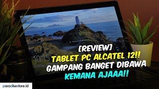 Tablet PC Yang Gampang Dibawa Kemana Aja!! | Review Tablet Alcatel Plus 12