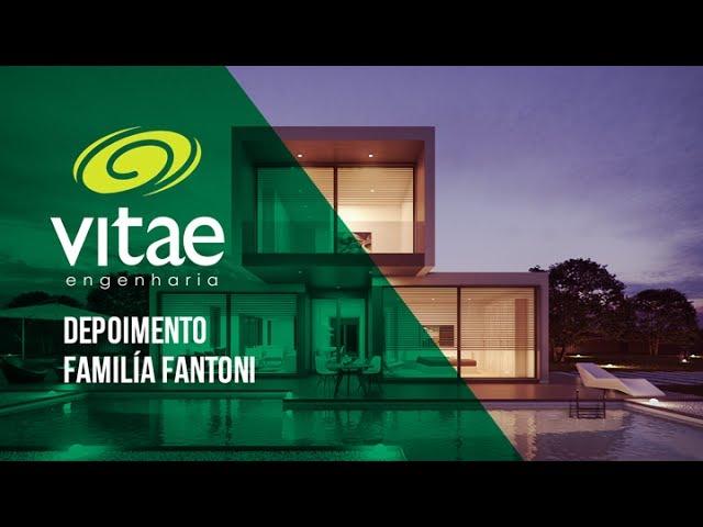 VITAE ENGENHARIA - DEPOIMENTO DA FAMÍLIA FANTONI