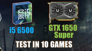 i5 6500 Paired with GTX 1650 Super - Test in 10 Games at 1080p - 2019