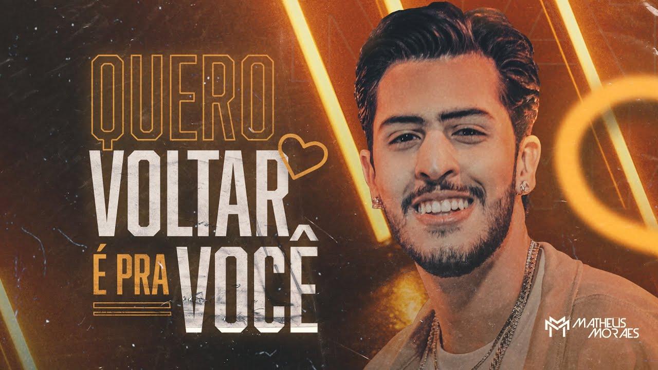 Download QUERO VOLTAR É PRA VOCÊ - MATHEUS MORAES ( CLIPE OFICIAL)