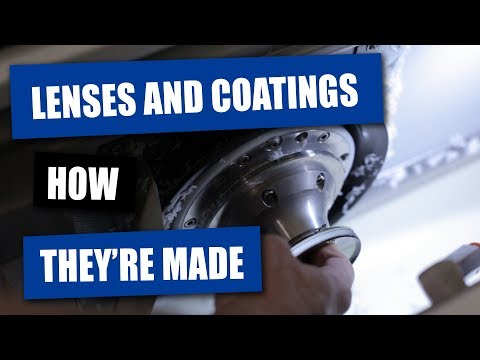 How It's Made (Lenses and Coatings)
