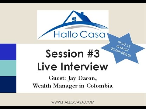 HalloCasa Session #3 Jay Daron, Wealth Manager & Entrepreneur Colombia