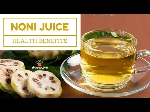 Best Health Benefits Of Noni Juice | Side Effects Of Noni Juice