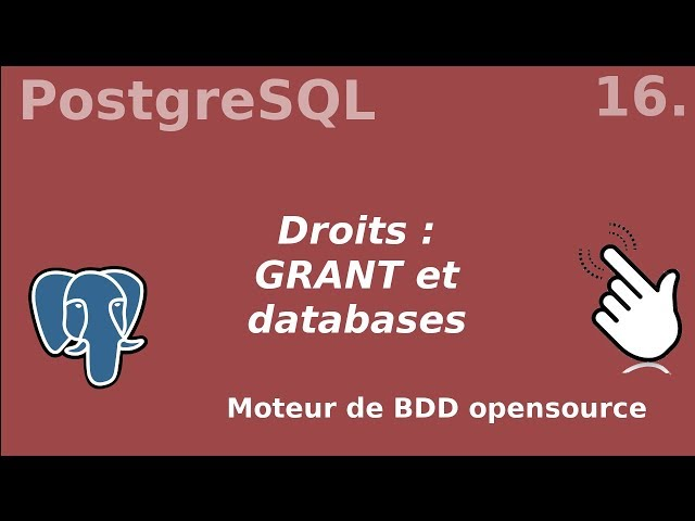 PostgreSQL - 16. Droits : GRANT et databases | tutos fr