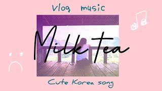 Milk tea ( Thumping Spike OST ) — Korea song