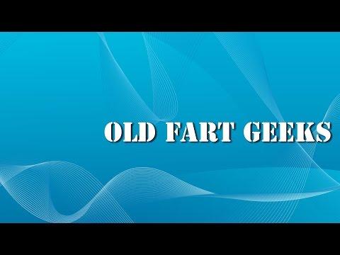 Old Fart Geeks - Episode 008