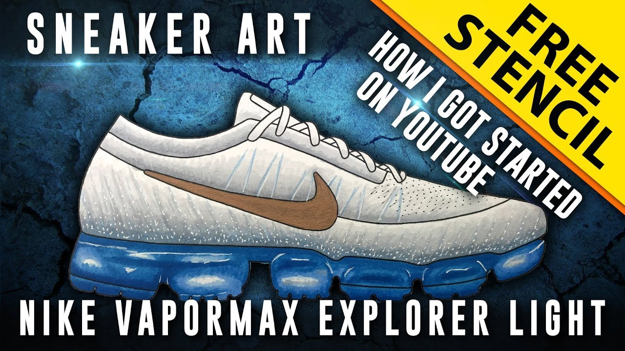 168426de2dd How I got Started on YouTube! Sneaker Art  Nike Vapormax Explorer Light w   FREE Stencil