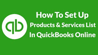 Lesson 13 How To Set Up Products & Services Lists In QuickBooks Online
