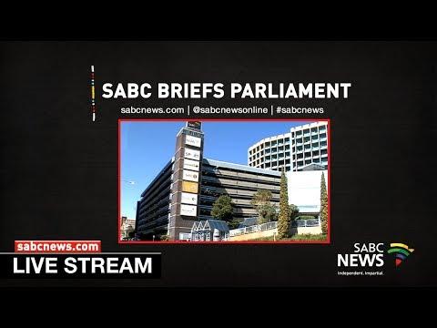 SABC Briefs Parliament On Its Turnaround Strategy