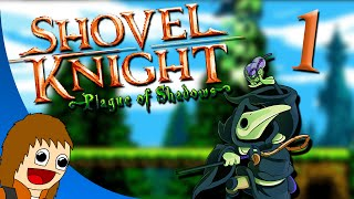 Shovel Knight: Plague of Shadows: Breaking Flask - Part 1