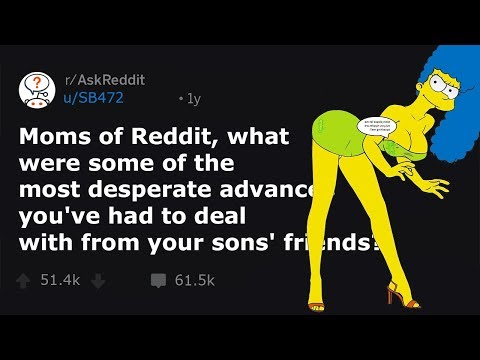 Moms Share Most Desperate Advances They've Had To Deal With From Their Kids' Friends! (r/AskReddit) from YouTube · Duration:  13 minutes 30 seconds