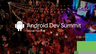 That's a wrap on Android Dev Summit 2018!
