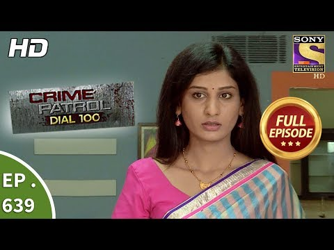 Thumbnail: Crime Patrol Dial 100 - क्राइम पेट्रोल - Ep 639 - Full Episode - 26th October, 2017