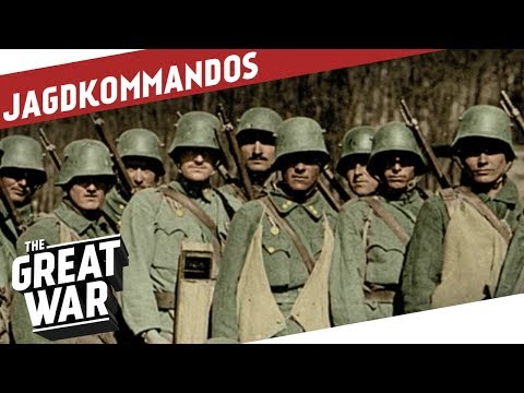 Jagdkommandos - Austria-Hungary's Special Forces in WW1 I THE GREAT WAR Special