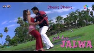 Download Dheere Dheere || YEH HAI JALWA || Salman Khan&Amisha Patel || Full Video Song