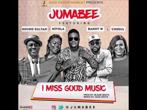 Jumabee ft Banky W, Sound Sultan, Niyola & Chigurl - I Miss Good Music