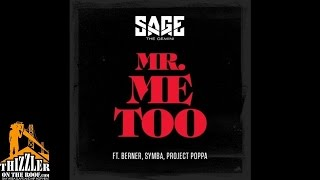 Sage The Gemini ft. Berner, Symba, Project Poppa - Mr.  Me Too [Thizzler.com]