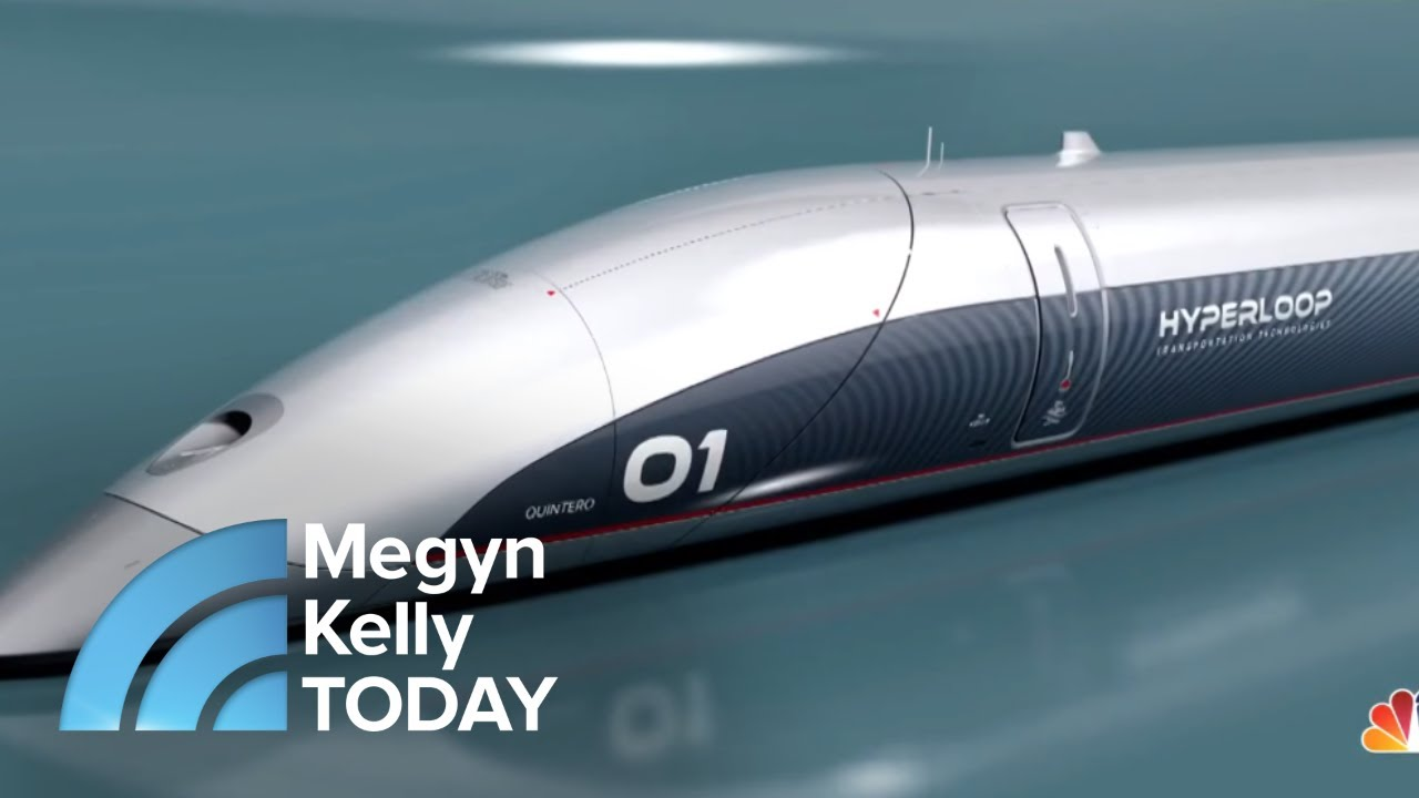 LA To San Francisco In 36 Minutes? A Look At The Technology Behind The  Hyperloop   Megyn Kelly TODAY
