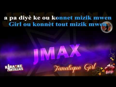 (KARAOKÉ ANTILLAIS) Jmax - Fanatique Girl