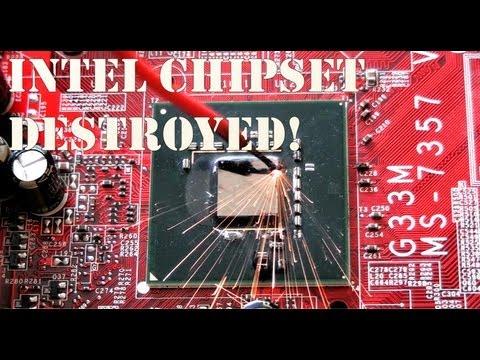 Destroying an INTEL Northbridge Chipset in HD!