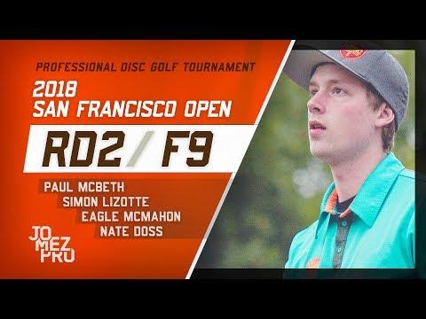 2018 San Francisco Open   Rd2, F9, MPO   McBeth, Lizotte, McMahon, Doss