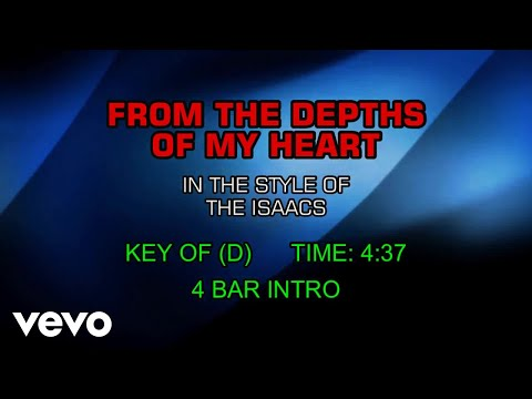 The Isaacs - From The Depths Of My Heart (Karaoke)