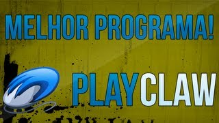 Melhor programa para gravar suas gameplays: PlayClaw