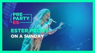 "Ester Peony - ""On a Sunday"" PrePartyES 2019"