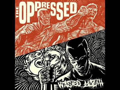 """The Oppressed & Wasted Youth - 2 Generation 1 Message(full split 7"""" 2013)"""