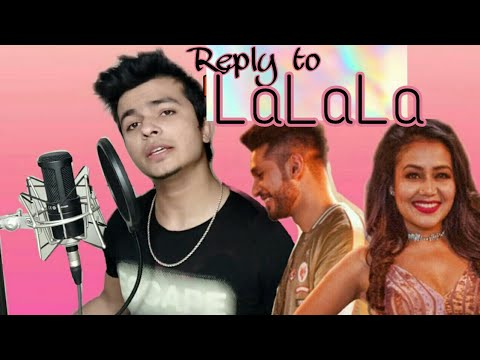 Best Reply to La La La by Neha Kakkar and Arjun Kanungo