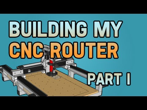 Building my CNC Router - Part I
