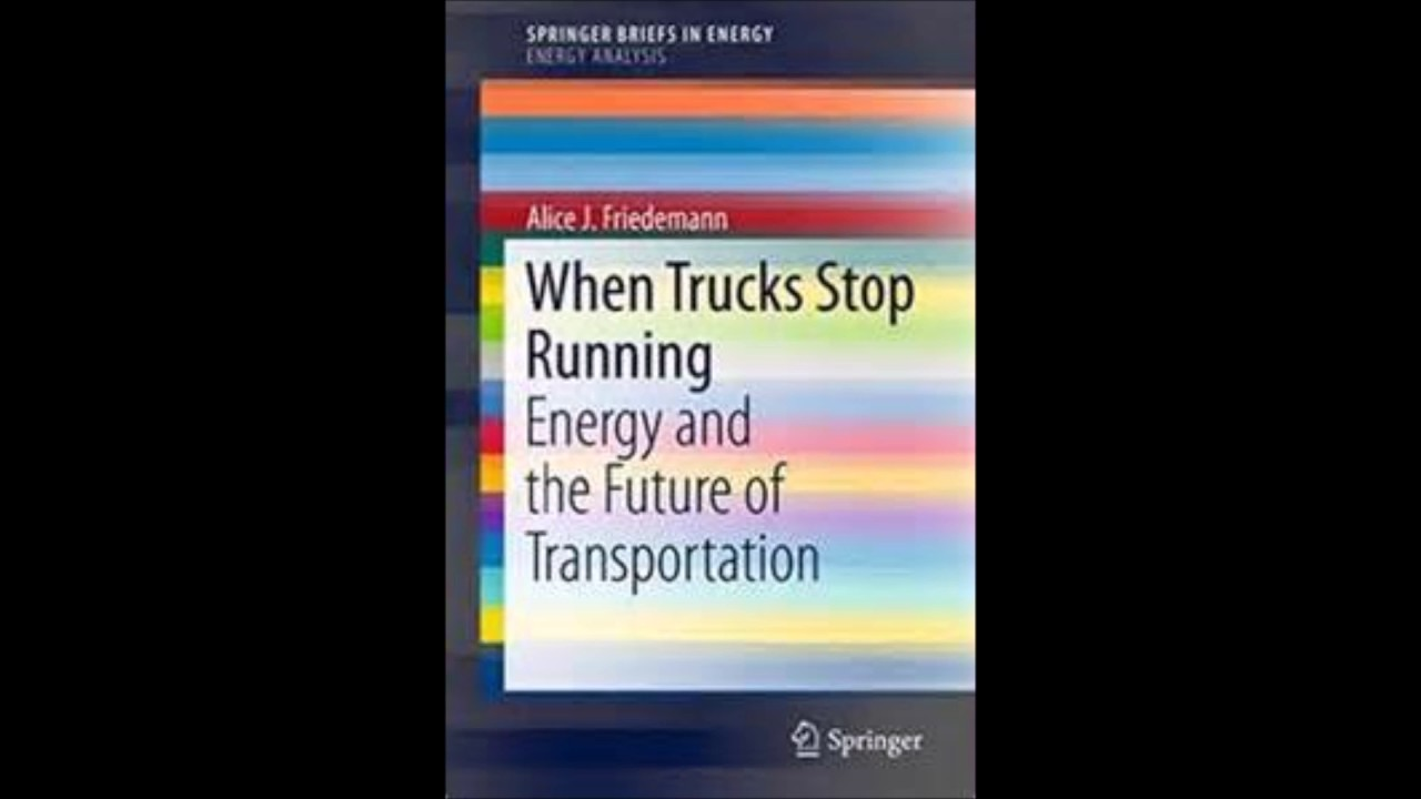 When Trucks Stop Running Energy and the Future of Transportation