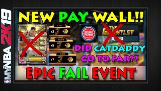 NEW PAY WALL | Did CAT DADDY Go Too Far?? 99.9% Will Not Complete | MYNBA2K19 Epic Failure