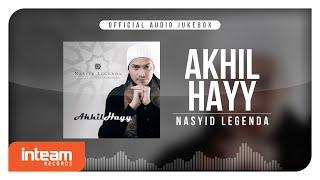 Akhil Hayy - Nasyid Legenda (Official Audio Jukebox)