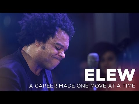ELEW: A Career Made One Move at a Time
