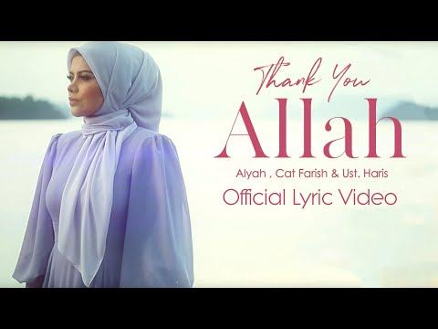 ALYAH - THANK YOU ALLAH [FEAT. CAT FARISH & USTAZ HARIS]