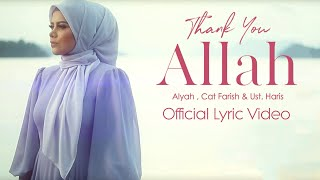 Alyah - Thank You Allah (feat. Cat Farish & Ustaz Haris) [Official Lyric Video]