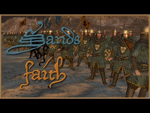 Sands of Faith | Warband Mod | Part 1 - King Baldwin IV