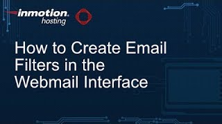 How to Create Email Filters in the Webmail Interface
