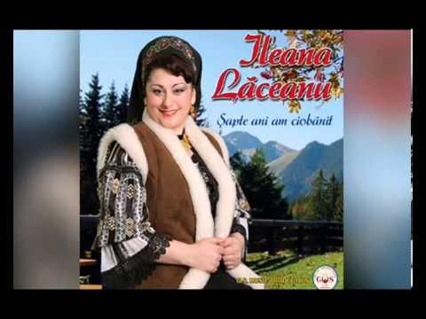 Ileana Laceanu -Toata lumea din sat stie.