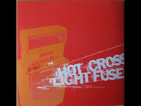Hot Cross & Light the Fuse and Run (Split)  (2003)