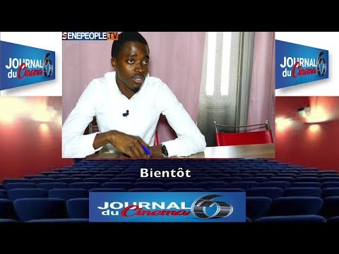 JOURNAL DU CINEMA - Bientôt sur SENEPEOPLE.TV