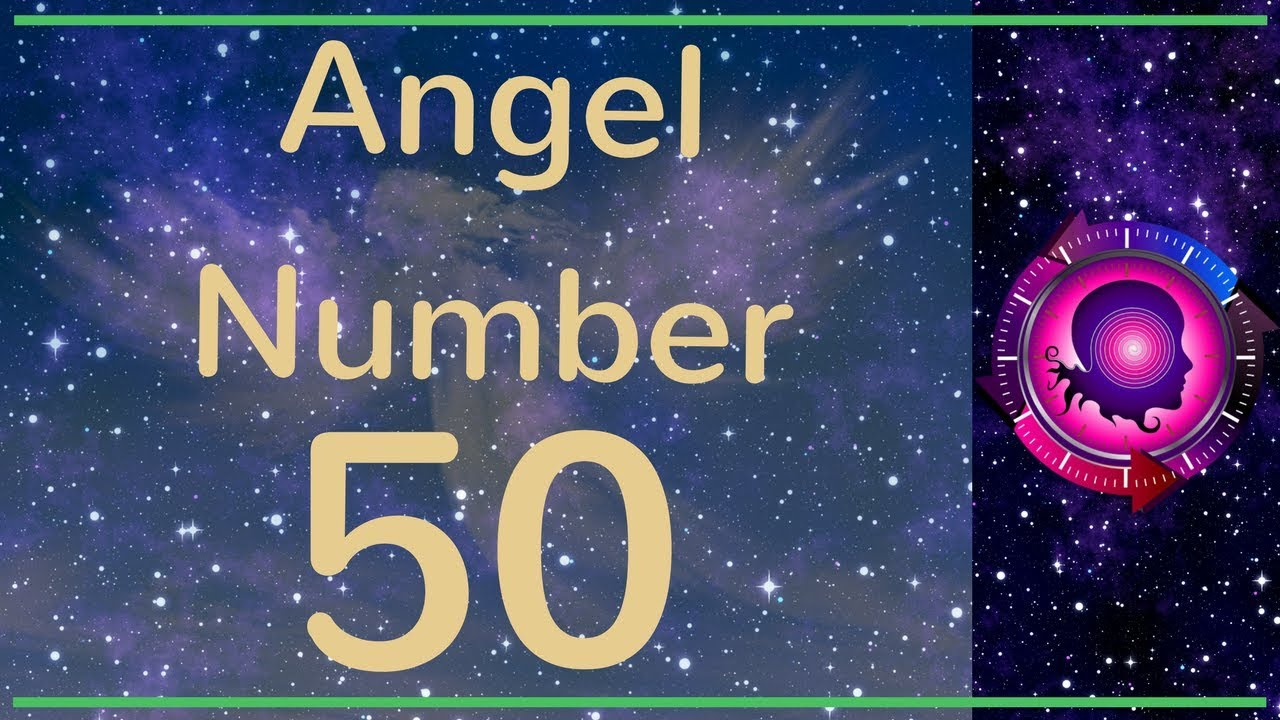 ANGEL NUMBER 50 (Meanings & Symbolism) – ANGEL NUMBERS