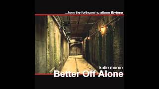 Better Off Alone - Katie Marne