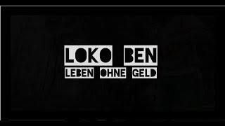 "Loko Ben - ""Leben ohne Geld"" prod. by Mikky Juic"