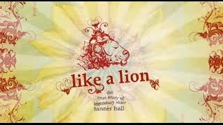 Like a Lion - The True Story of Legendary Skier Tanner Hall