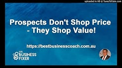 Best Business Coach in Gold Coast - Prospects don't shop price, they shop value!