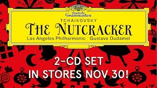 Gambar cover Gustavo Dudamel and the LA Phil Make The Nutcracker Irresistible!
